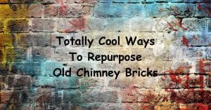 5 Totally Cool Ways to Repurpose Old Chimney Bricks